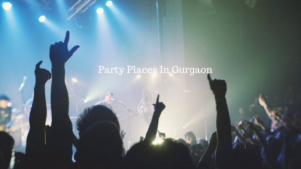 Best Party Places In Gurgaon