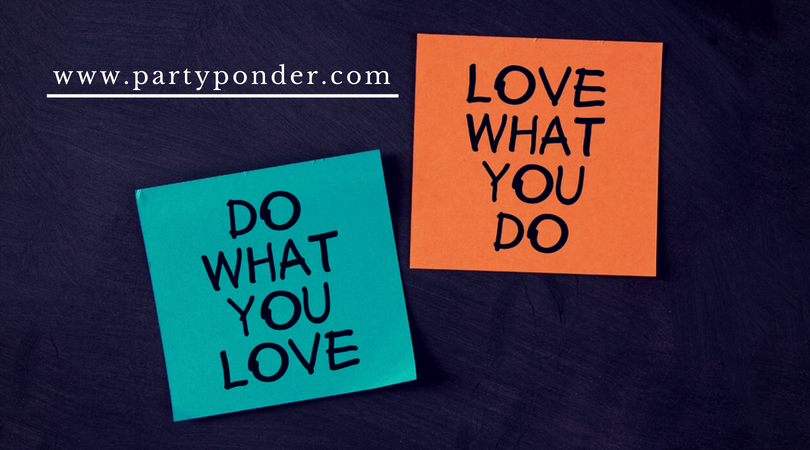 Love what you do or do what you love
