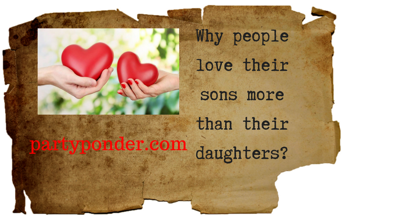 Why people love their sons more than their daughters?